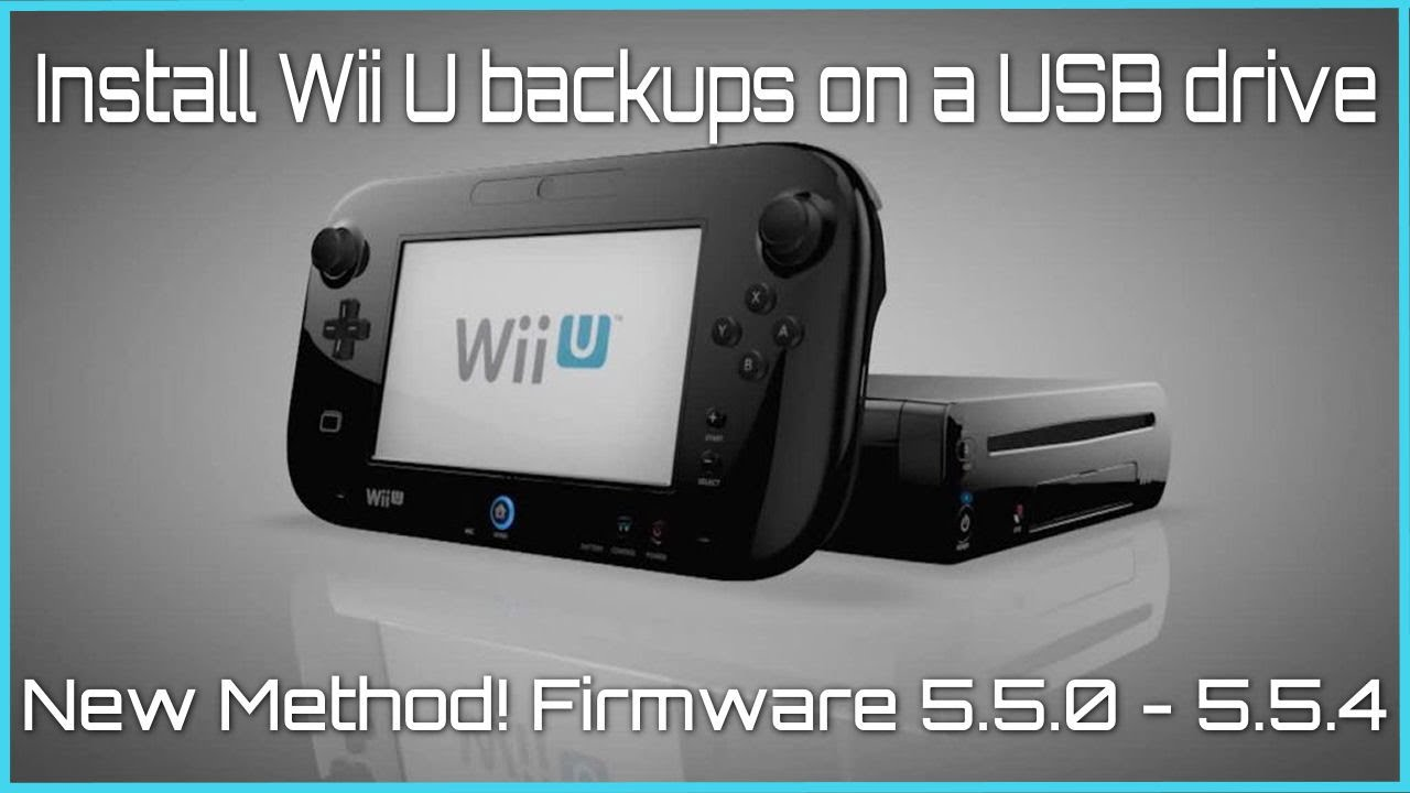 Install Wii U Backups on a USB Drive - NEW Method - (v5 5 0 - 5 5 3) 2019