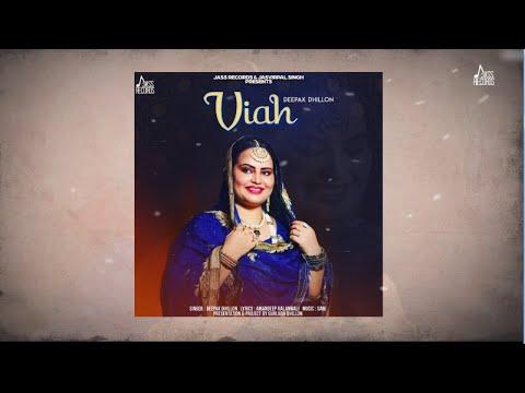 Viah | (Full Song) | Deepak Dhillon | New Punjabi Songs 2018 | Latest Punjabi Songs 2018