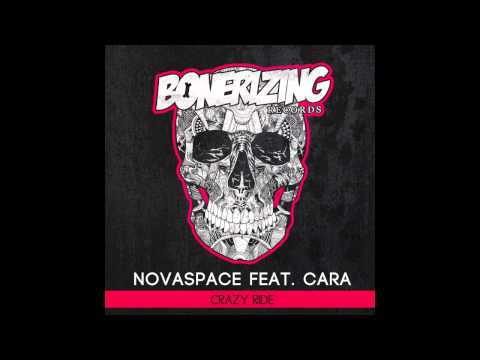 Novaspace feat. Cara - Crazy Ride (Original Mix) [Bonerizing Records]
