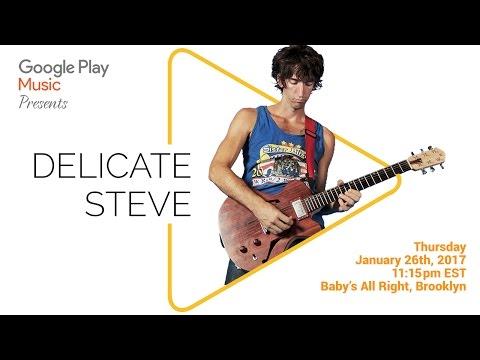 Google Play Music Presents: Delicate Steve Live