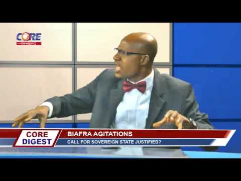 Core Digest: BIAFRA AGITATIONS; Call for Sovereign State Justified?, 1st June, 2016.