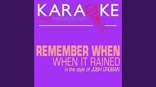 Remember When It Rained (In the Style of Josh Groban) (Karaoke Instrumental Version)