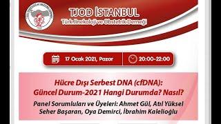 17 Ocak 2021 Hücre Dışı Serbest DNA (cfDNA): Güncel Durum-2021 Hangi Durumda? Nasıl?