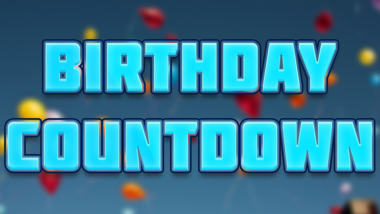 Birthday Countdown Stream Youtube