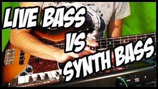 Live Bass VS Synth Bass