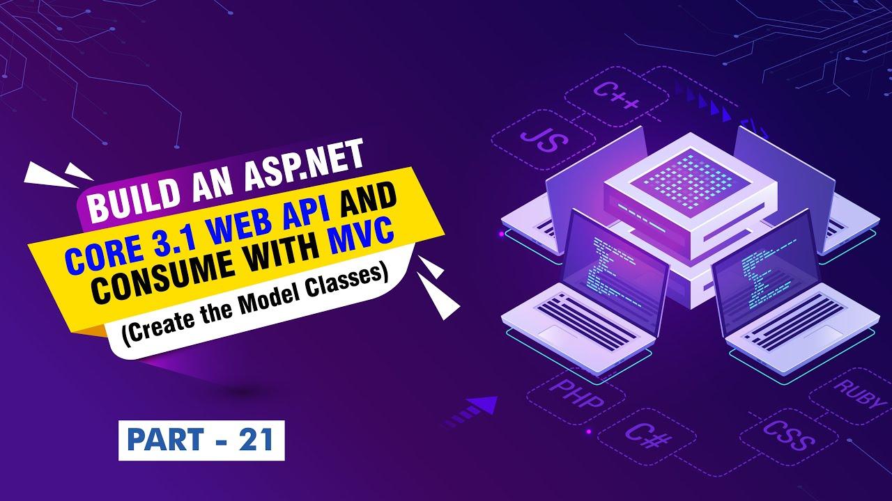 Build an ASP NET Core 3 1 Web API and MVC (Create the Model Classes) - [Part 21]