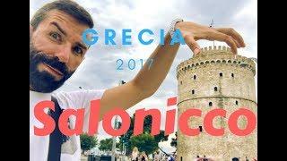 VLOG - TOUR GRECIA 2017 Parte 2- SALONICCO