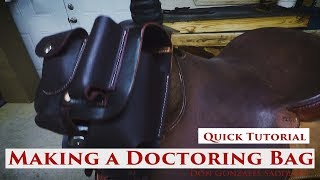 Making a Leather Doctoring Bag for a Saddle