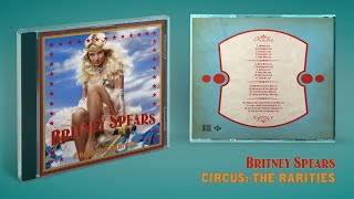 Britney Spears - Circus: The Rarities (Album Preview)