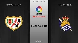 Calentamiento Rayo Vallecano vs Real Sociedad