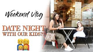 WE TOOK OUR KIDS ON DATE NIGHT! | FAMILY WEEKEND VLOG