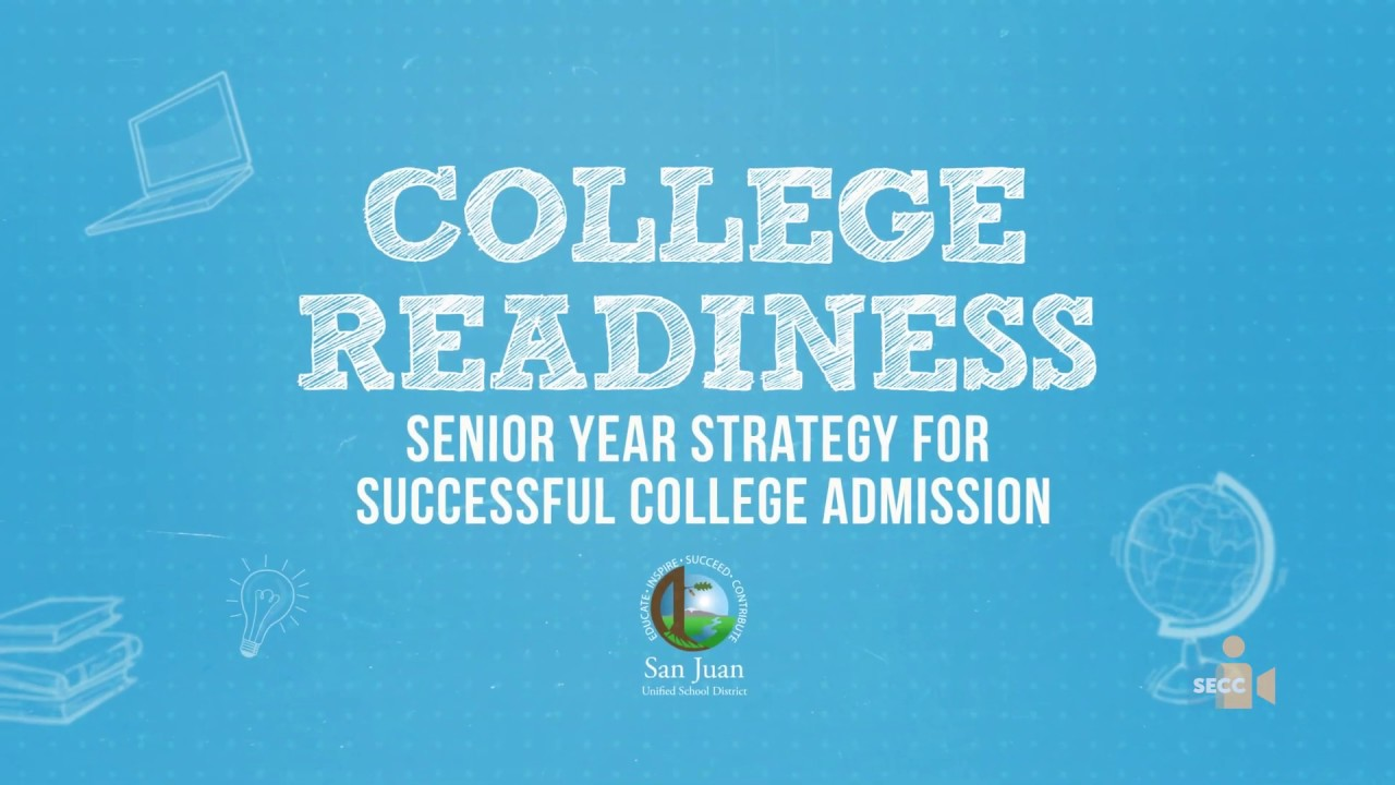 College Readiness San Juan USD: Senior Year Strategy for Successful College Admission