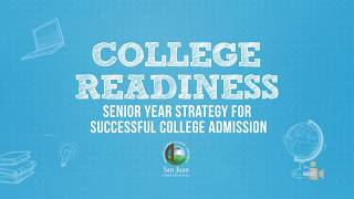 San Juan USD: College Readiness - Senior Year Strategy for Successful College Admission