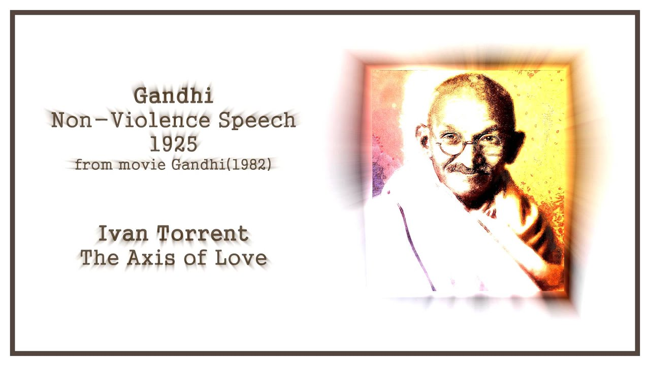 non violence speech mahatma gandhi x the axis of love ivan non violence speech mahatma gandhi x the axis of love ivan torrent