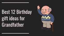 Best gift ideas for Grandfather.