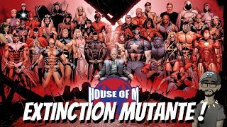 House of M : Extinction mutante !