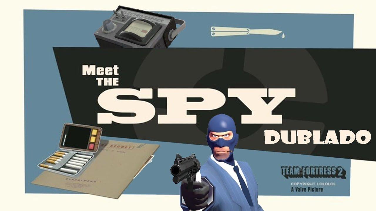 Team Fortress 2 Meet The Spy Dublado Pt Br Youtube
