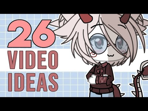 🔺 26 Gacha Video Ideas | (For When You're Brain Dead And Looking For Inspiration) 🔻