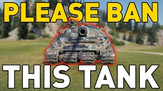 World of Tanks Please BAN This TANK!