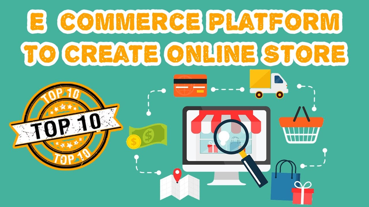Top 10 best ecommerce platform to create online store 2017 for Top ten online stores