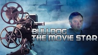 Bulldog The Movie Star