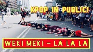 KPOP DANCE IN PUBLIC WEKI MEKI LA LA LA