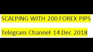Forex Trading Scalping with 200 Forex Pips Signals On Telegram 14TH DEC 2018 REVIEW