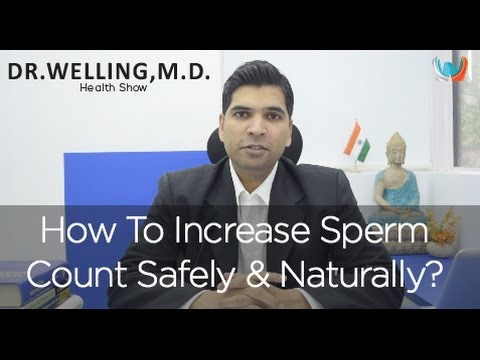 How To Increase Sperm Count Fast & Naturally ?