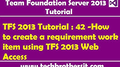 TFS 2013 Tutorial : 42 -How to create a requirement work item using TFS 2013 Web Access