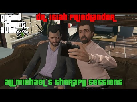 GTA 5 ★ All Michael's Therapy Sessions ( Dr. Isiah Friedlander ) [ PS4 ]