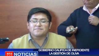 GOBIERNO  CALIFICA DE INEFICIENTE LA GESTIÓN DEL OLIVA