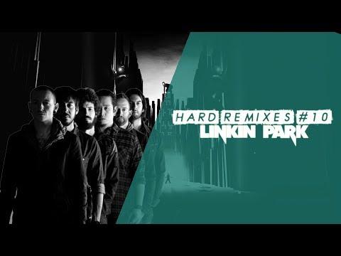 Hard Remixes #10   Linkin Park   2019 Update