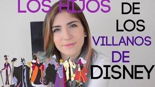 LOS HIJOS DE LOS VILLANOS DE DISNEY - NATH CAMPOS
