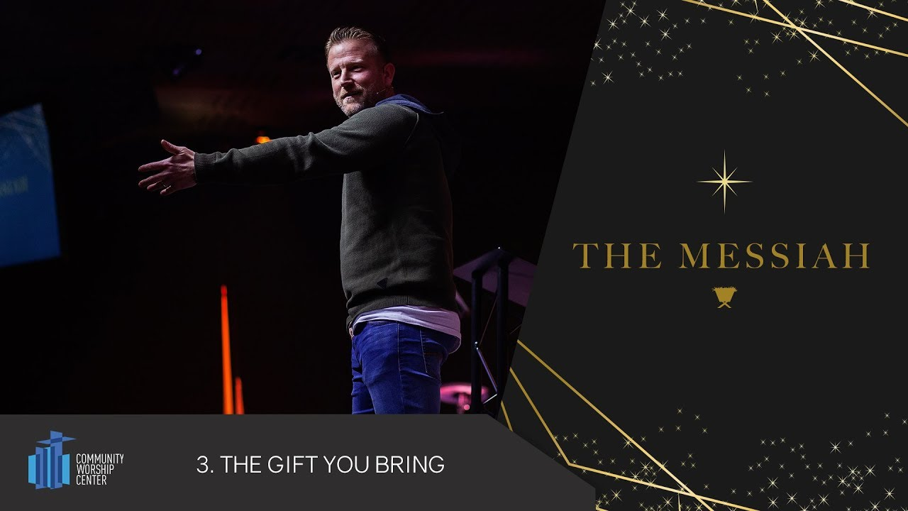 The Gift You Bring | The Messiah | Pastor Keith Deal