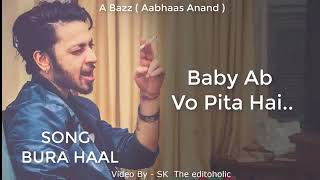 Bura Haal | A BAZZ (Aabhaas Anand ) | Latest Song 2018