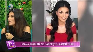 Teo Show(19.11)-Ioana Ginghina se gandeste la casatorie! Pastreaza verighetele din fostele casnicii!