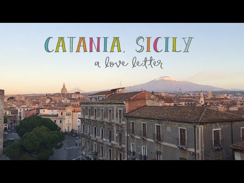 Catania, Sicily - A Love Letter. Travel Diary of Catania and Taormina and Mount Etna