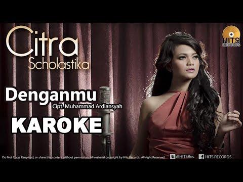 Citra Scholastika - Denganmu [Official Music Karaoke]