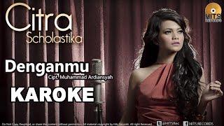 Video Citra Scholastika - Denganmu [Official Music Karaoke] download MP3, 3GP, MP4, WEBM, AVI, FLV Oktober 2018