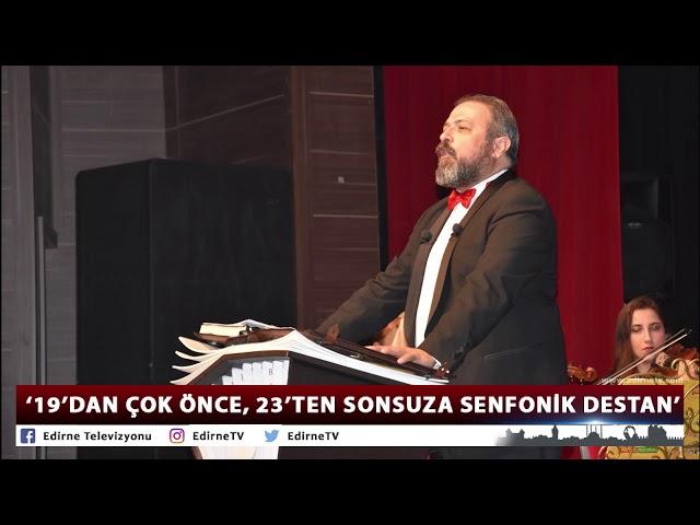 19'DAN ÇOK ÖNCE, 23'TEN SONSUZA SENFONİK DESTAN