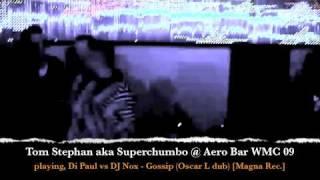 Tom Stephan aka Superchumbo @ Aero Bar [Miami, WMC 09] playing Gossip