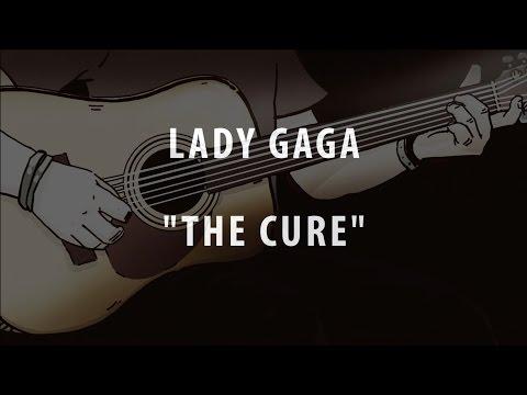 LADY GAGA - THE CURE (ACOUSTIC INSTRUMENTAL / KARAOKE / COVER + LYRICS)