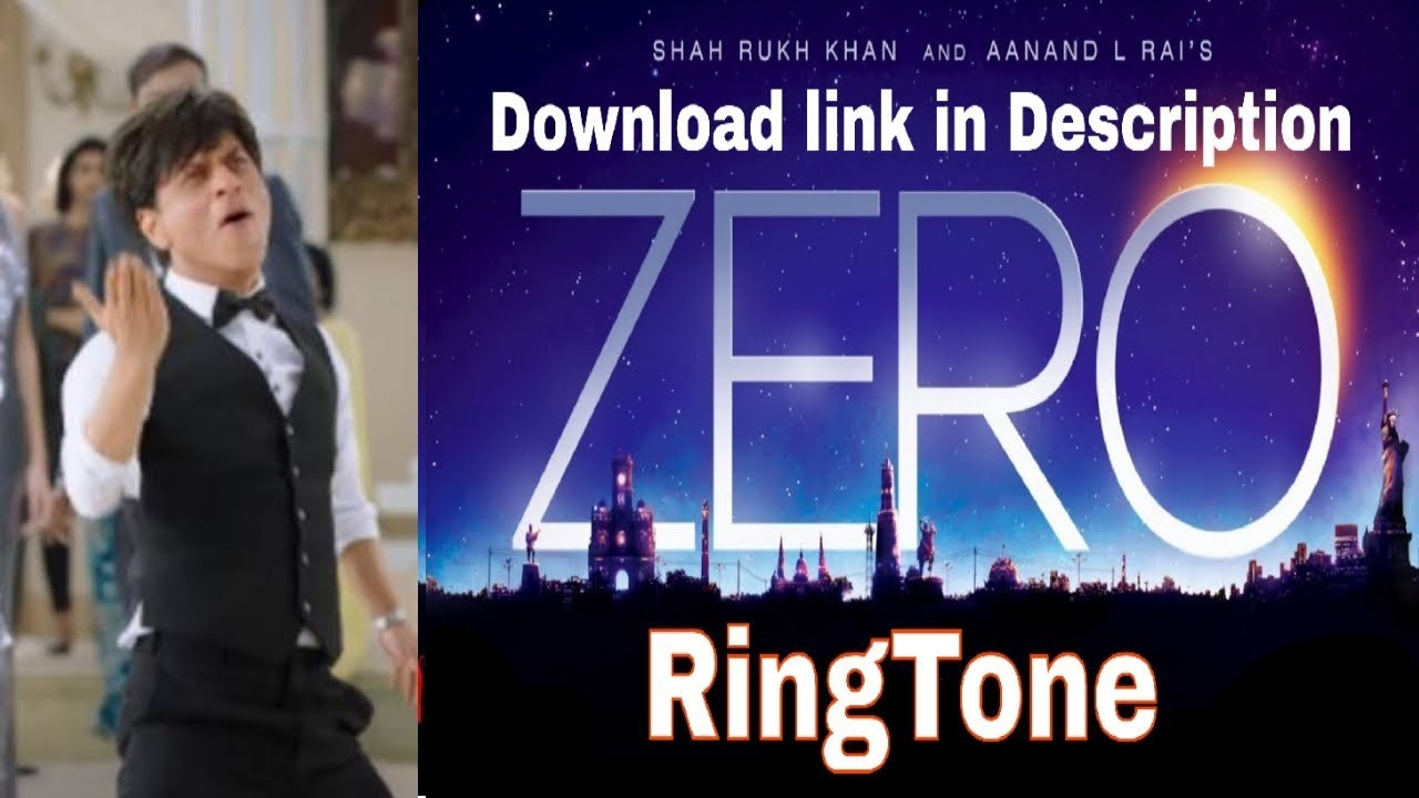 Zero Song Ringtone Shah Rukh Khan Movie Zero Teaser Youtube