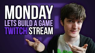 Monday Livestreams - Let