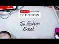 The Show: Episode 9 - The Fashion Break