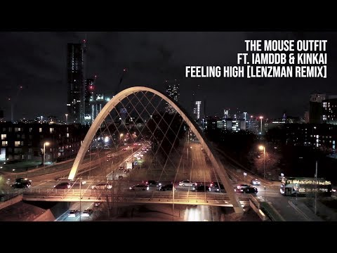The Mouse Outfit ft. IAMDDB & Kinkai - Feeling High (Lenzman Remix) (Official Video)