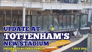 UPDATE AT TOTTENHAM'S NEW STADIUM: Only 70 Days Until the Liverpool match! 7 July 2018