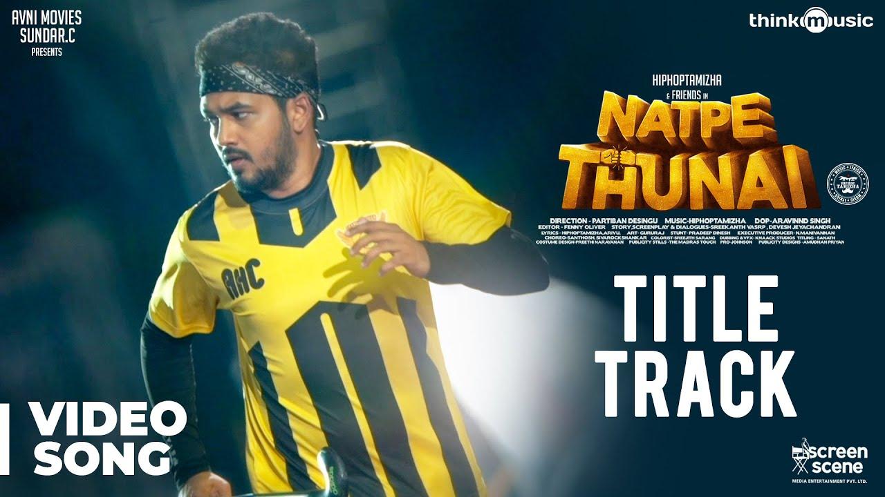 Download Natpe Thunai | Title Track Video Song | Hiphop Tamizha | Anagha | Sundar C