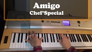 Amigo - Chef'Special Piano Cover