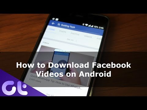 How To Download Facebook Videos On Android | Guiding Tech